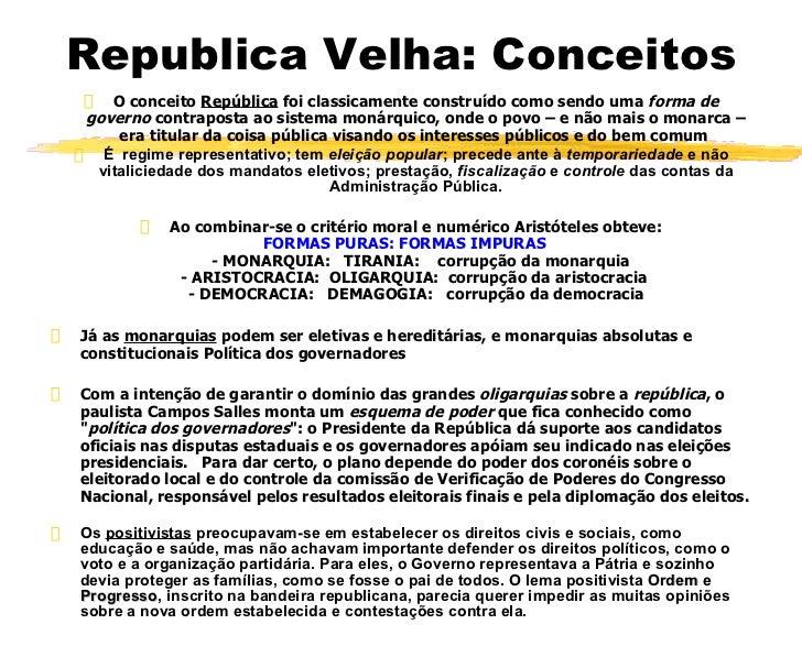 Republica Velha: Conceitos <ul><li>O conceito  República  foi classicamente construído como sendo uma  forma de governo  c...