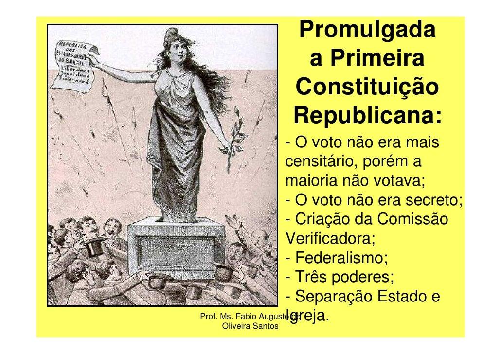 Promulgada                      a Primeira                     Constituição                     Republicana:              ...