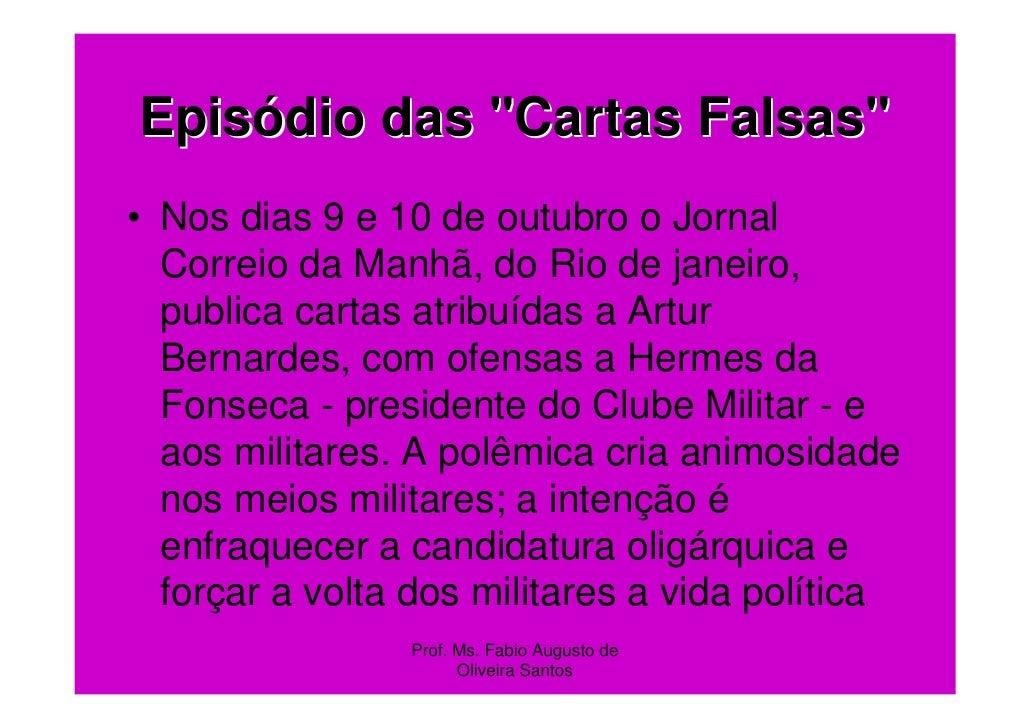 """Episódio das """"Cartas Falsas""""• Nos dias 9 e 10 de outubro o Jornal  Correio da Manhã, do Rio de janeiro,  publica cartas at..."""