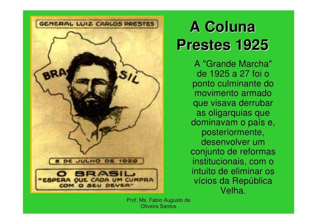 """A Coluna                    Prestes 1925                              A """"Grande Marcha""""                               de 1..."""