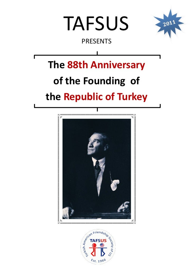 TAFSUS                2011       PRESENTS The 88th Anniversary  of the Founding ofthe Republic of Turkey