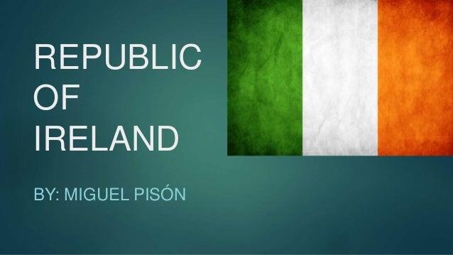 REPUBLIC OF IRELAND BY: MIGUEL PISÓN