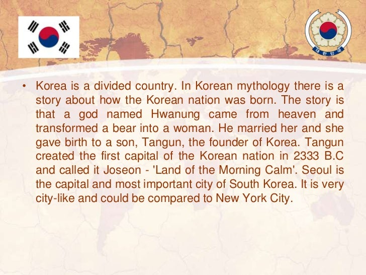 • The Korean people call themselves Hangukin or Hanguk  saram. It is widely believed that the Korean people have  descende...