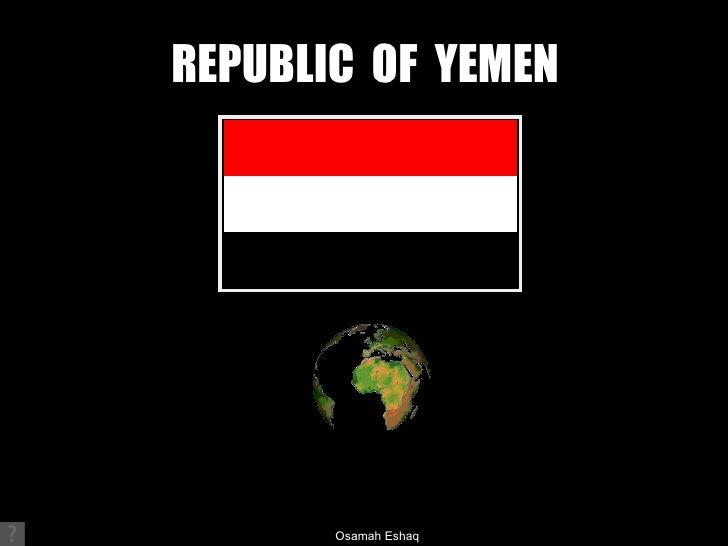REPUBLIC  OF  YEMEN Osamah Eshaq