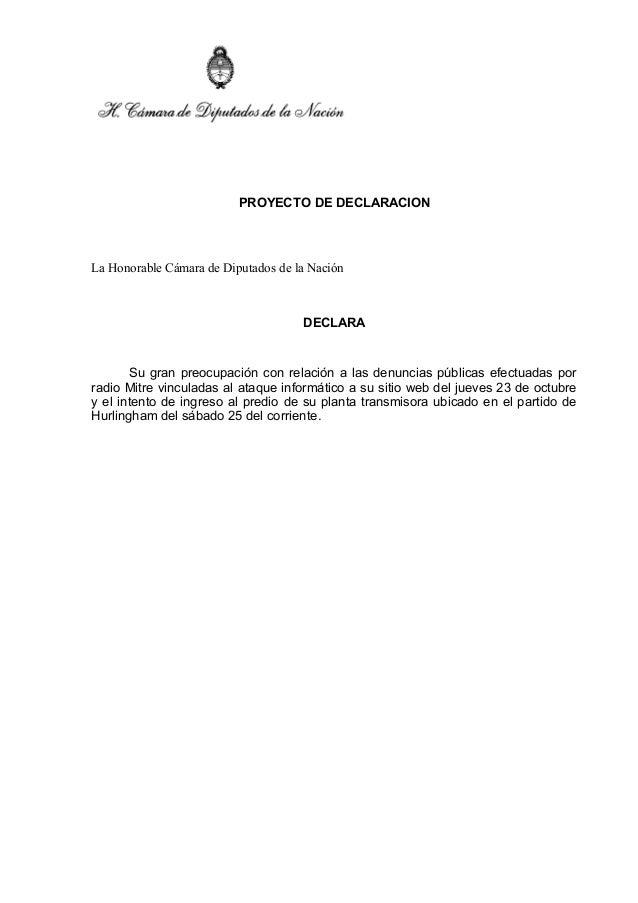 PROYECTO DE DECLARACION  La Honorable Cámara de Diputados de la Nación  DECLARA  Su gran preocupación con relación a las d...
