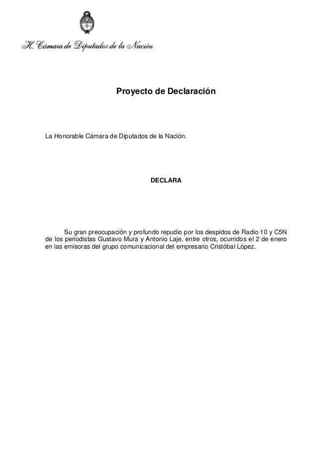 Proyecto de Declaración  La Honorable Cámara de Diputados de la Nación.  DECLARA  Su gran preocupación y profundo repudio ...
