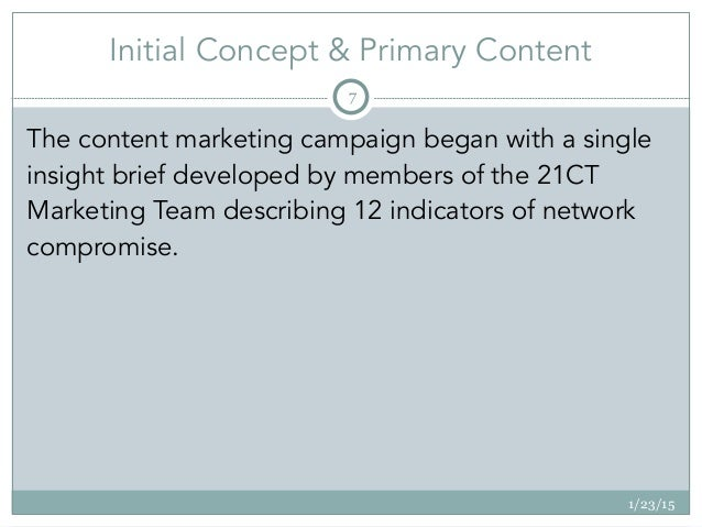 Initial Concept & Primary Content 1/23/15 7 The content marketing campaign began with a single insight brief developed by ...