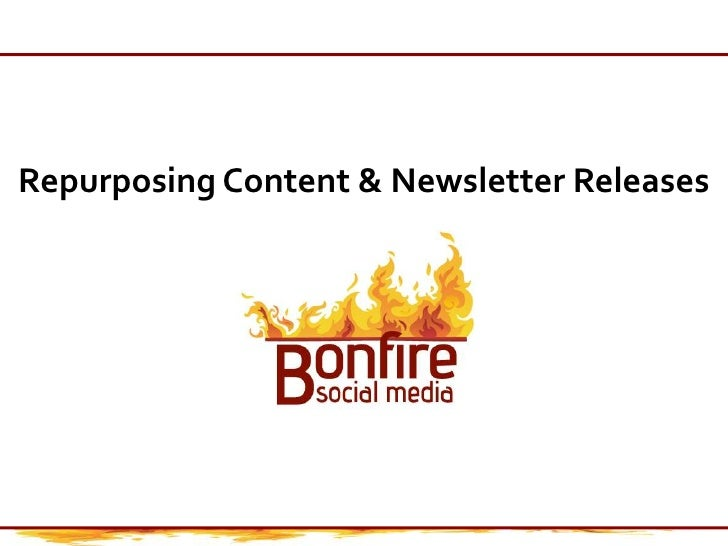 Repurposing Content & Newsletter Releases<br />