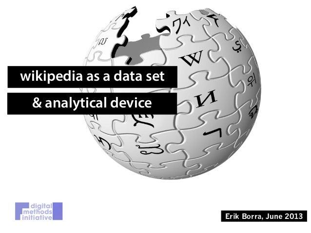 wikipedia as a data set & analytical device Erik Borra, June 2013