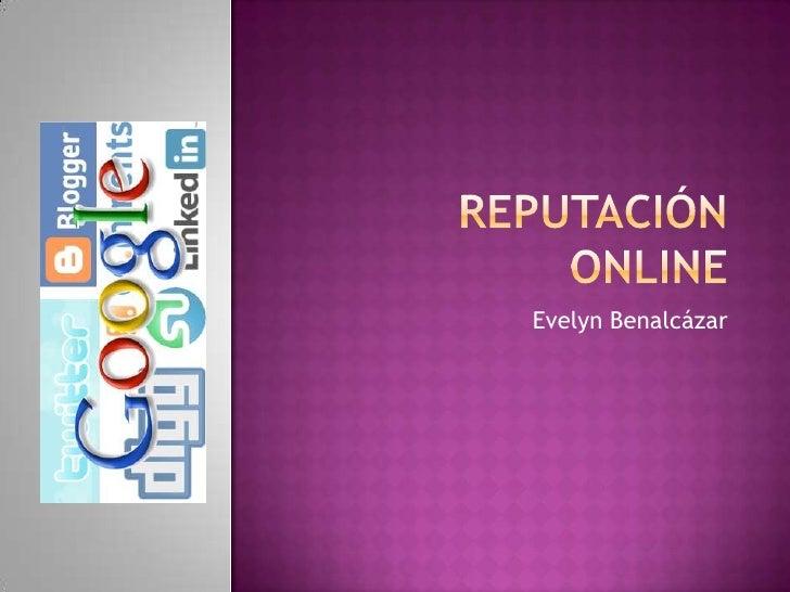 Reputación Online <br />Evelyn Benalcázar<br />