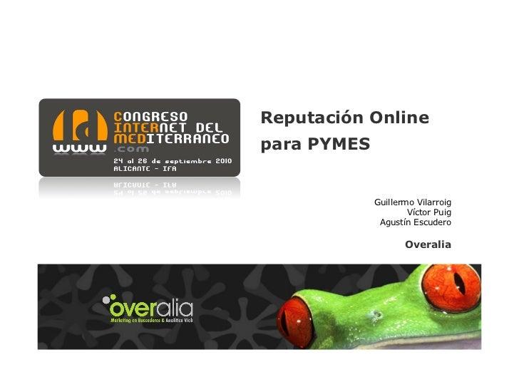 Reputación Onlinepara PYMES             Guillermo Vilarroig                     Víctor Puig              Agustín Escudero ...