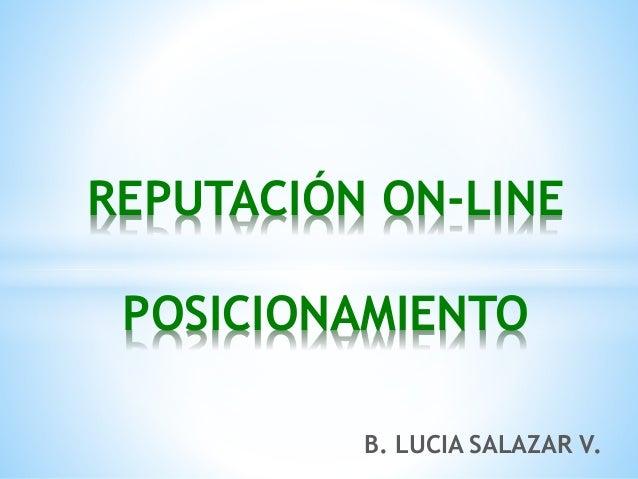 B. LUCIA SALAZAR V. REPUTACIÓN ON-LINE POSICIONAMIENTO