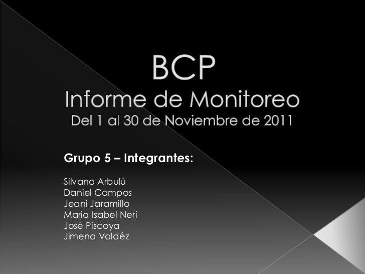 Grupo 5 – Integrantes:Silvana ArbulúDaniel CamposJeani JaramilloMaría Isabel NeriJosé PiscoyaJimena Valdéz
