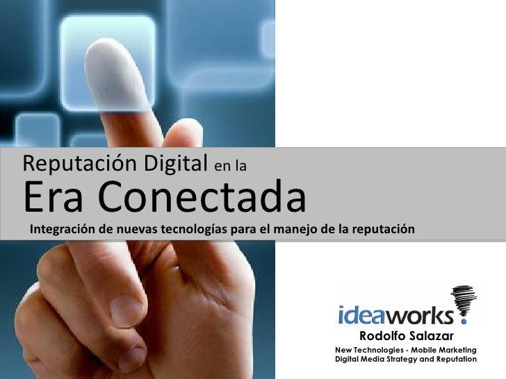 Reputación Digital en laEra ConectadaIntegración de nuevas tecnologías para el manejo de la reputación                    ...