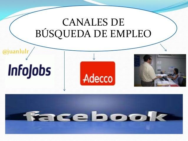 CANALES DE BÚSQUEDA DE EMPLEO @juanlulr