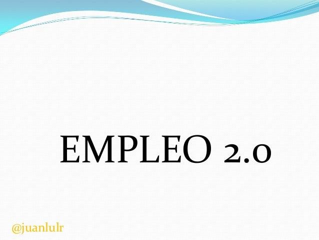 EMPLEO 2.0 @juanlulr