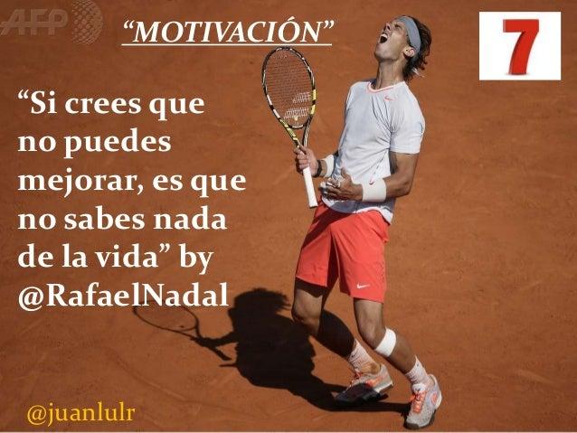"""""""MOTIVACIÓN""""  """"Si crees que no puedes mejorar, es que no sabes nada de la vida"""" by @RafaelNadal  @juanlulr"""