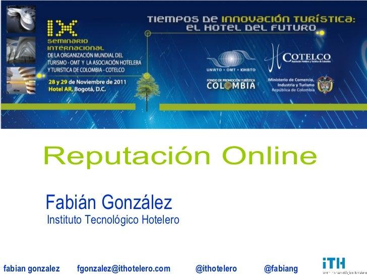 Reputación Online Fabián González Instituto Tecnológico Hotelero
