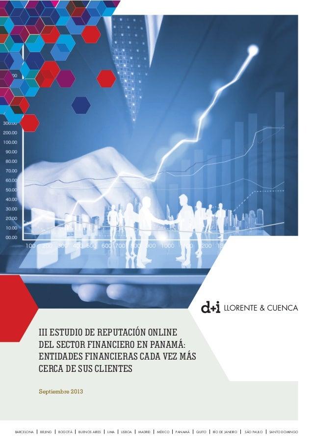 III ESTUDIO DE REPUTACIÓN ONLINE DEL SECTOR FINANCIERO EN PANAMÁ: ENTIDADES FINANCIERAS CADA VEZ MÁS CERCA DE SUS CLIENTES...