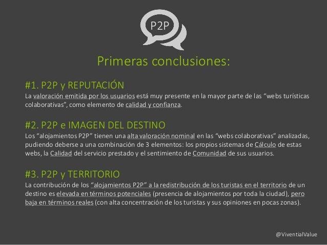 P2P Primeras conclusiones: #1. P2P y REPUTACIÓN La valoración emitida por los usuarios está muy presente en la mayor parte...