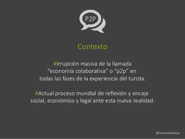 """P2P Contexto #Irrupción masiva de la llamada """"economía colaborativa"""" o """"p2p"""" en todas las fases de la experiencia del turi..."""