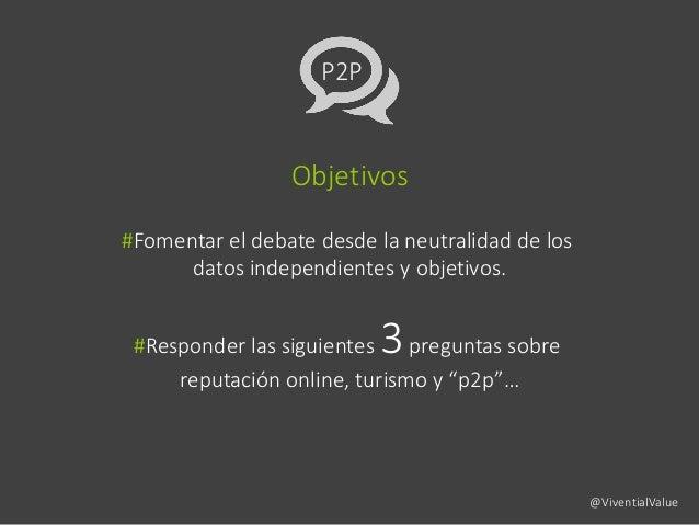 Objetivos #Fomentar el debate desde la neutralidad de los datos independientes y objetivos. #Responder las siguientes 3pre...