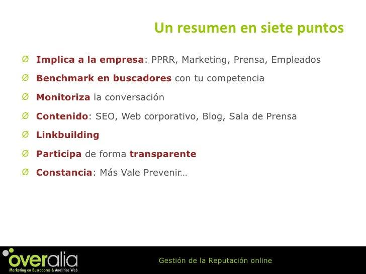 <ul><li>Implica a la empresa : PPRR, Marketing, Prensa, Empleados </li></ul><ul><li>Benchmark en buscadores  con tu compet...