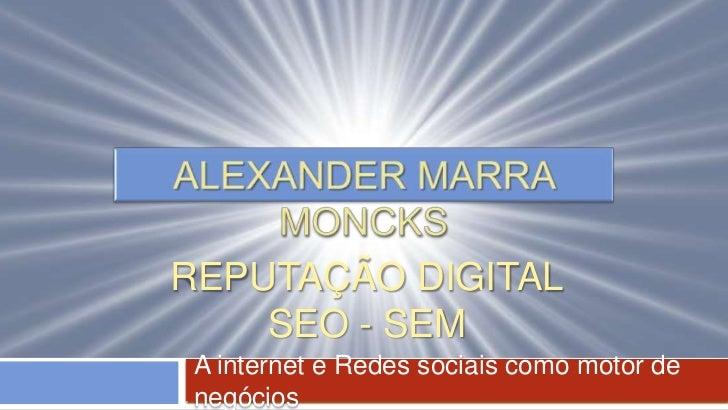 REPUTAÇÃO DIGITAL    SEO - SEM A internet e Redes sociais como motor de negócios