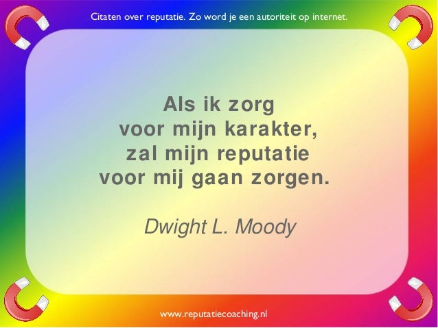 Citaten Over Zorg : Reputatie citaten reputatiecoaching eduard de boer quotes