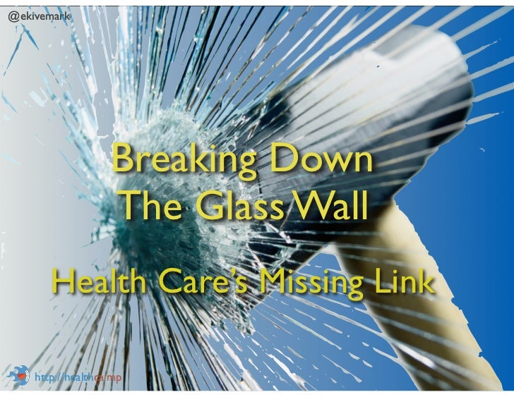 @ekivemark                   Breaking Down                   The Glass Wall       Health Care's Missing Link    http://hea...