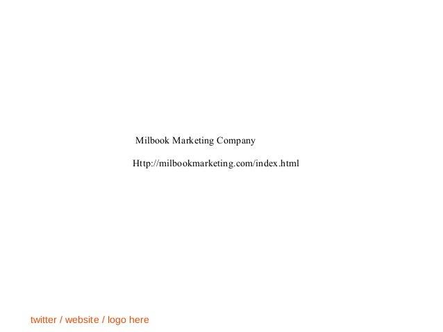twitter / website / logo here Milbook Marketing Company Http://milbookmarketing.com/index.html