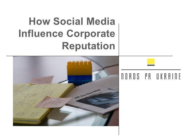 How Social Media Influence Corporate Reputation