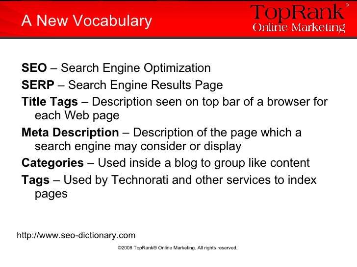 <ul><li>SEO  – Search Engine Optimization </li></ul><ul><li>SERP  – Search Engine Results Page </li></ul><ul><li>Title Tag...