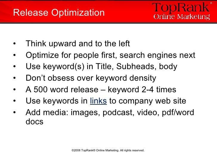 Release Optimization <ul><li>Think upward and to the left </li></ul><ul><li>Optimize for people first, search engines next...