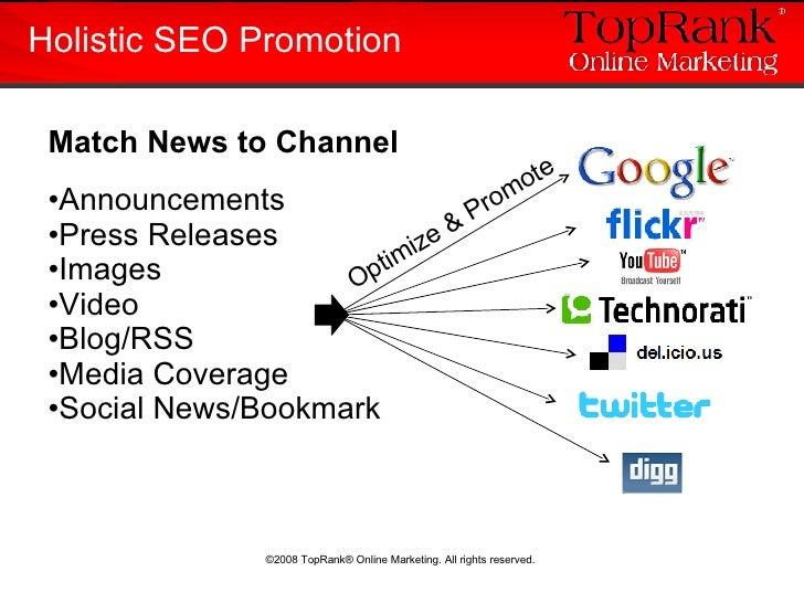 Holistic SEO Promotion <ul><li>Match News to Channel </li></ul><ul><li>Announcements </li></ul><ul><li>Press Releases </li...