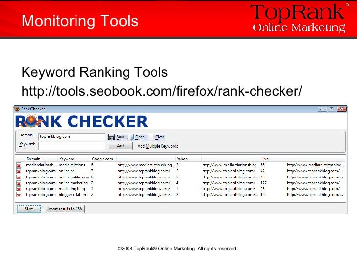 <ul><li>Keyword Ranking Tools </li></ul><ul><li>http://tools.seobook.com/firefox/rank-checker/ </li></ul>Monitoring Tools