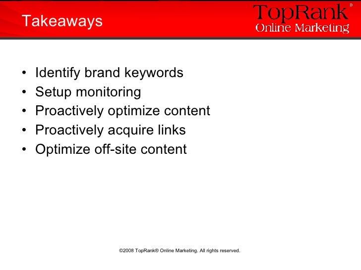 <ul><li>Identify brand keywords </li></ul><ul><li>Setup monitoring </li></ul><ul><li>Proactively optimize content </li></u...