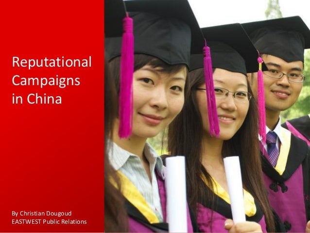 Reputational Campaigns in China  By Christian Dougoud EASTWEST Public Relations
