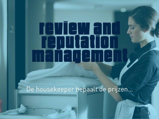Review and  Reputation managementDe housekeeper bepaalt de prijzen…