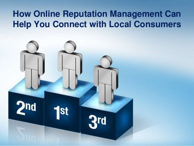How Online Reputation Management CanHelp You Connect with Local Consumers
