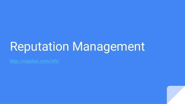 Reputation Management http://reppilot.com/info