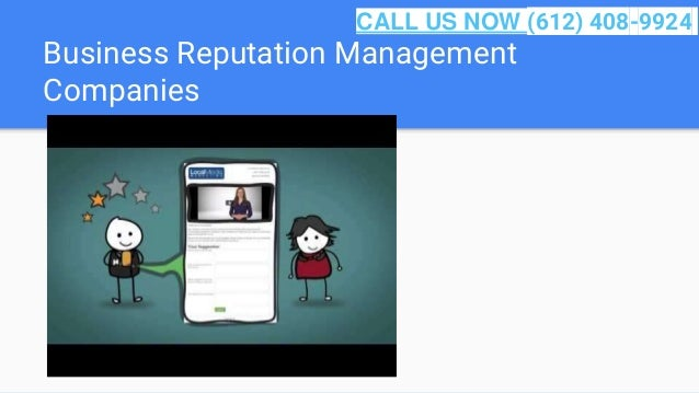 Business Reputation Management Companies CALL US NOW (612) 408-9924