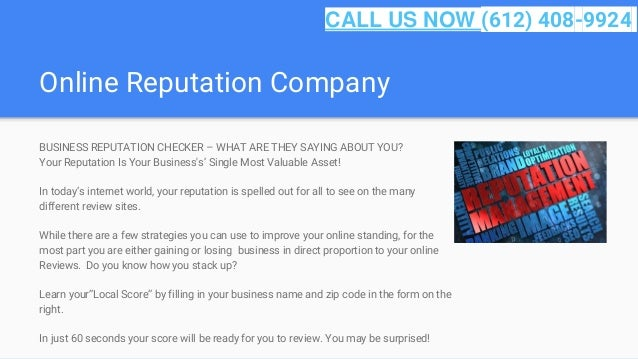 Online Reputation Company BUSINESS REPUTATION CHECKER – WHAT ARE THEY SAYING ABOUT YOU? Your Reputation Is Your Business's...