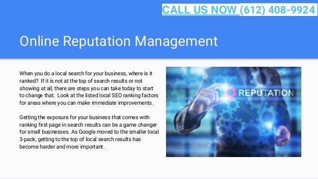 Online Reputation Management When you do a local search for your business, where is it ranked? If it is not at the top of ...