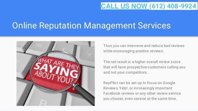 Online Reputation Management Services Thus you can intervene and reduce bad reviews while encouraging positive reviews. Th...