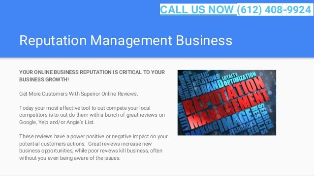 Reputation Management Business YOUR ONLINE BUSINESS REPUTATION IS CRITICAL TO YOUR BUSINESS GROWTH! Get More Customers Wit...