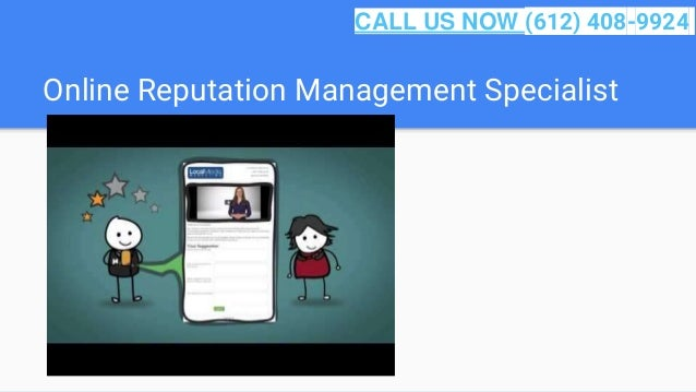 Online Reputation Management Specialist CALL US NOW (612) 408-9924