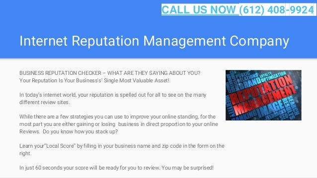 Internet Reputation Management Company BUSINESS REPUTATION CHECKER – WHAT ARE THEY SAYING ABOUT YOU? Your Reputation Is Yo...