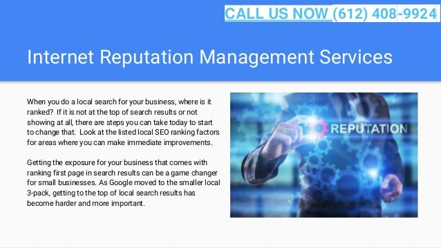Internet Reputation Management Services When you do a local search for your business, where is it ranked? If it is not at ...