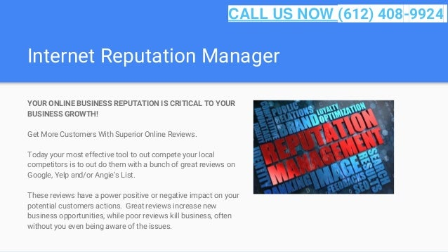 Internet Reputation Manager YOUR ONLINE BUSINESS REPUTATION IS CRITICAL TO YOUR BUSINESS GROWTH! Get More Customers With S...
